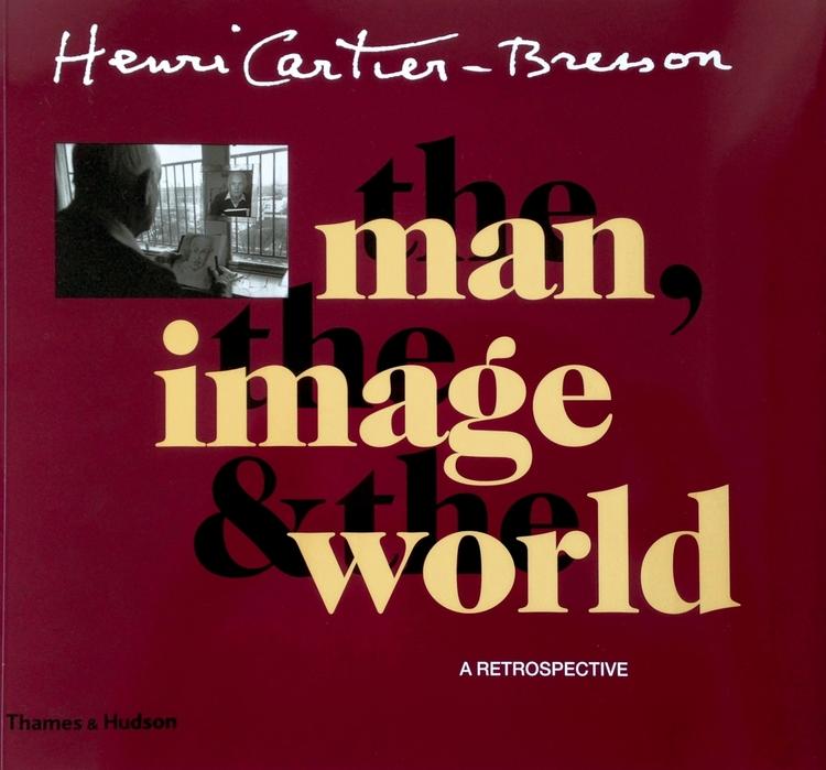 "Henri Cartier-Bresson ""The Man, The Image & The World"" [recenzja]"